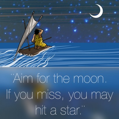 Aim for the moon…
