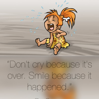 Don't cry because it's over…